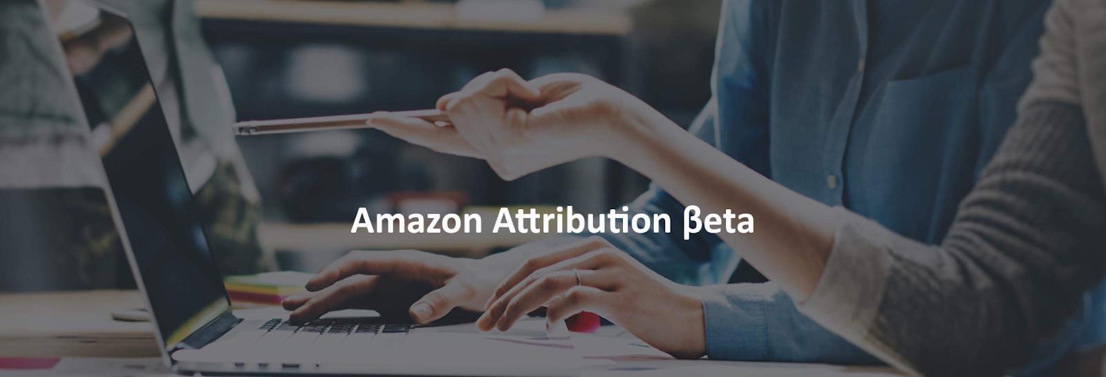 Amazon Attribution Beta
