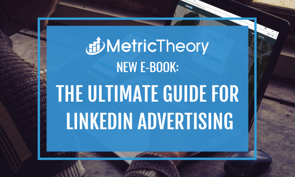 New e-Book: The Ultimate Guide to LinkedIn Advertising