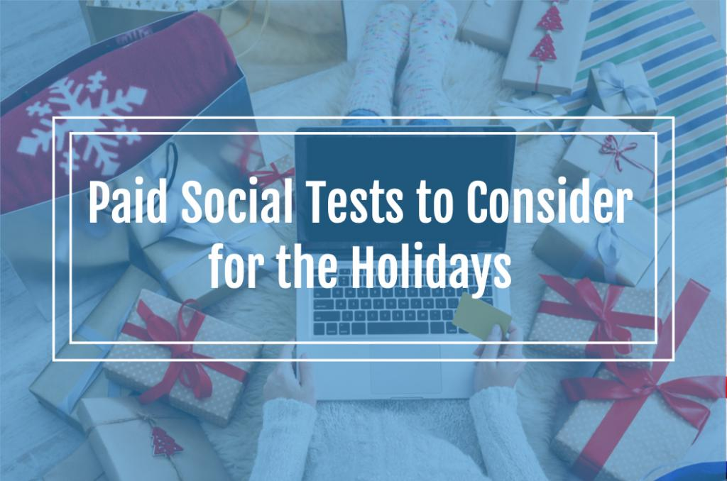 Prepare for the Q4 Holiday Season: Paid Social Tests to Consider