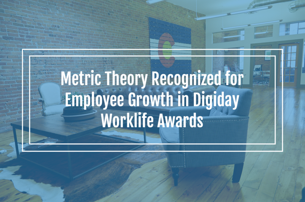 Metric Theory Recognized for Employee Growth in Digiday Worklife Awards