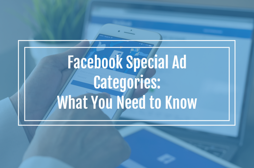 Facebook Special Ad Categories: What You Need to Know