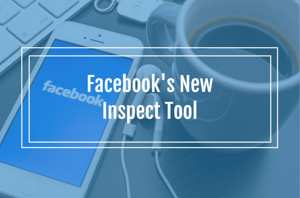 Facebook's New Inspect Tool