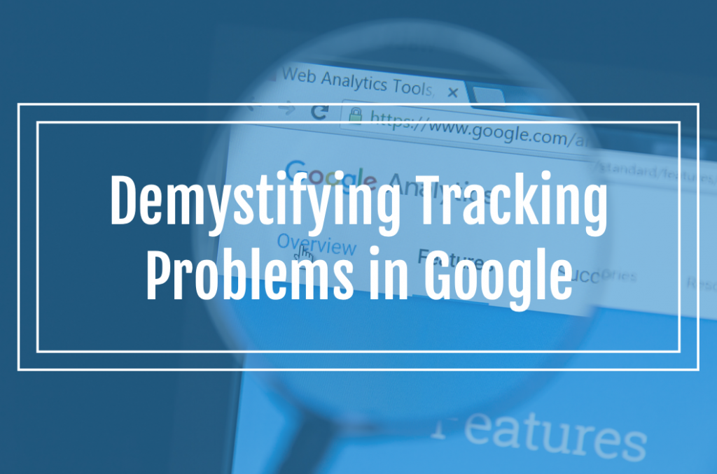 Demystifying Tracking Problems in Google Ads