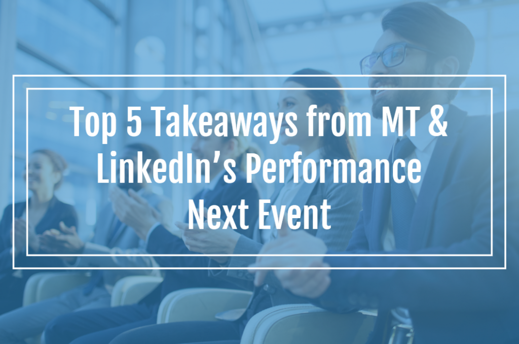 Top 5 Takeaways from MT & LinkedIn's Performance Next Event