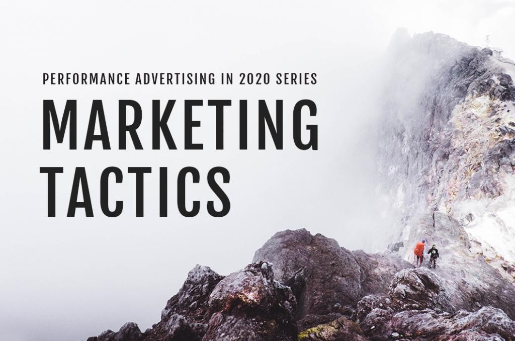 MT's Performance Advertising in 2020: Marketing Tactics
