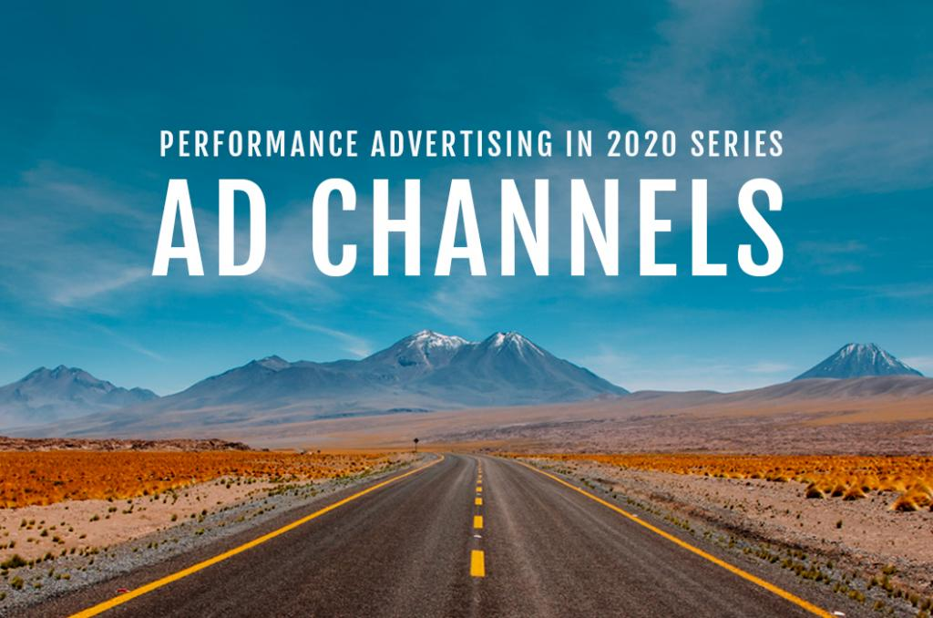 MT's Performance Advertising in 2020: Ad Channels