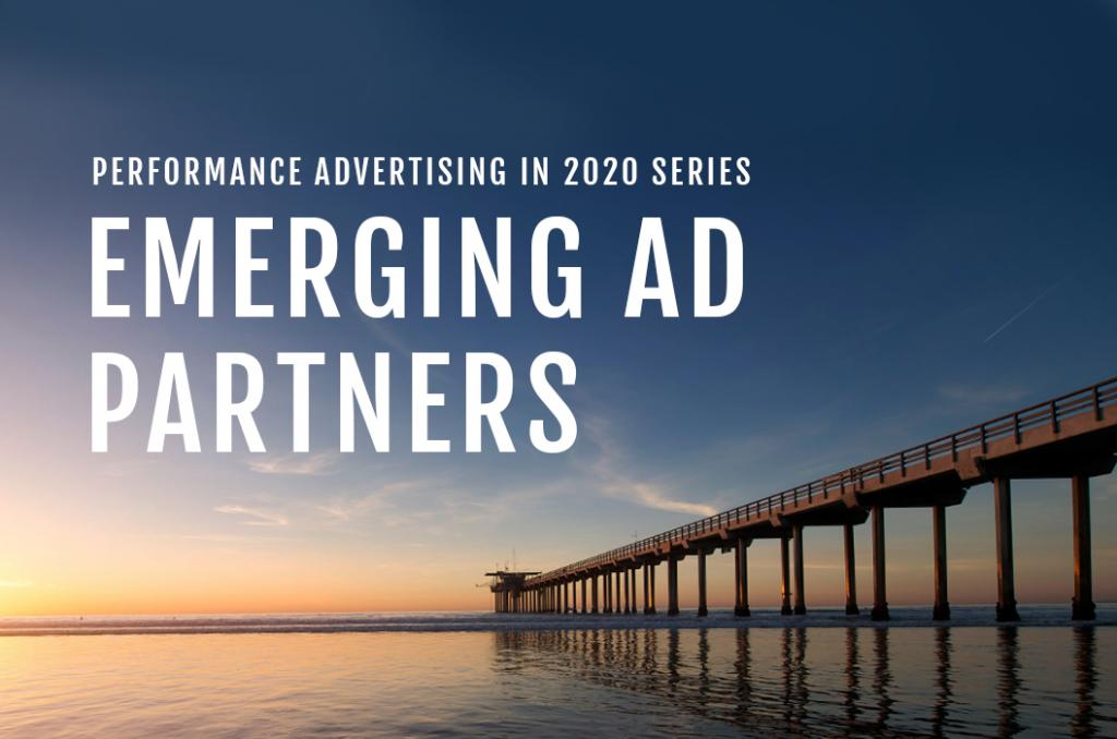 MT's Performance Advertising in 2020: Emerging Ad Partners