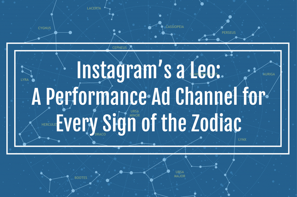 Instagram's a Leo: A Performance Ad Channel for Every Sign of the Zodiac