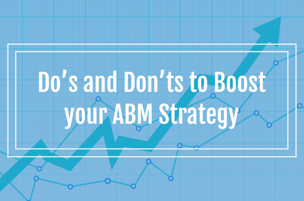 Do's and Don'ts to Boost your ABM Strategy