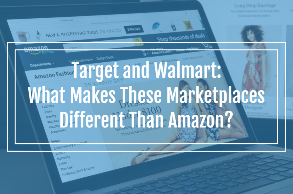 Target and Walmart – What makes these marketplaces different than Amazon?