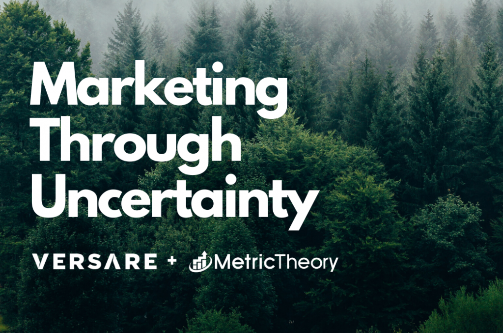 Marketing Through Uncertainty: Versare's Story and Advice for Marketers
