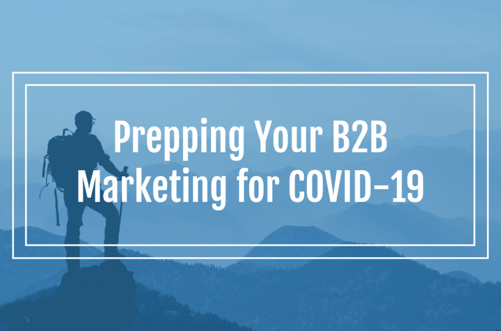 Prepping Your B2B Marketing for COVID-19