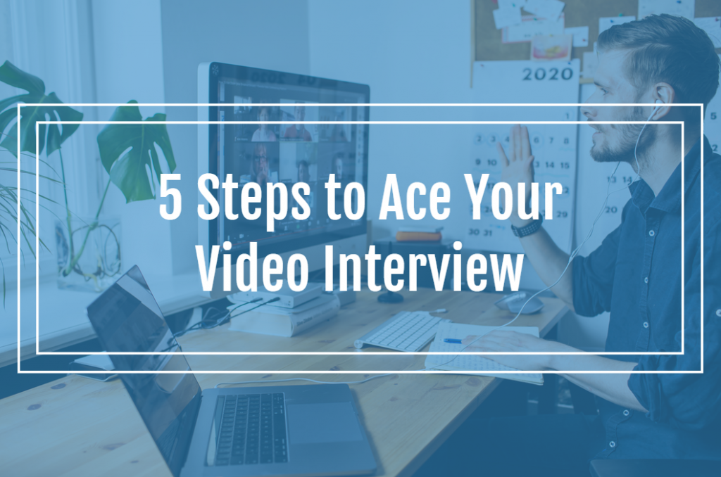 5 Steps to Ace Your Video Interview