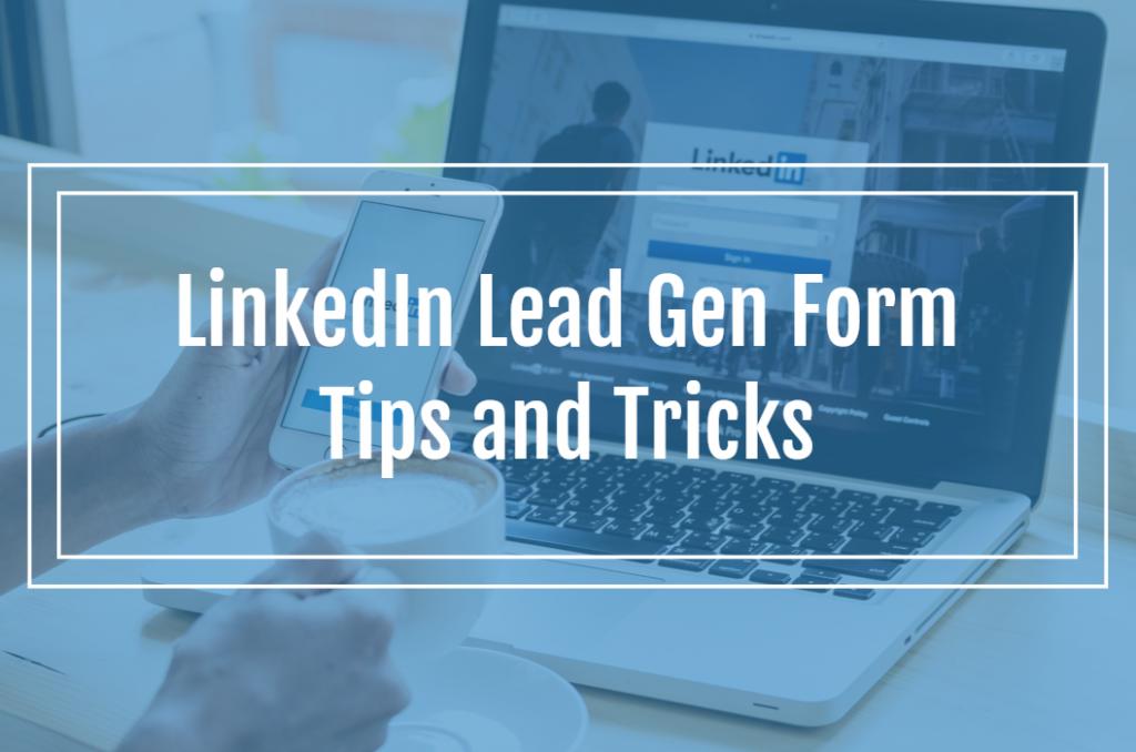 LinkedIn Lead Gen Form Tips and Tricks