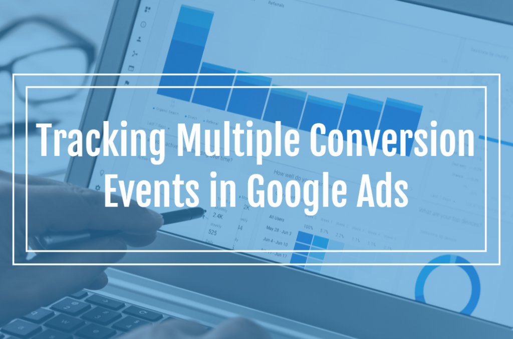 Tracking Multiple Conversion Events in Google Ads