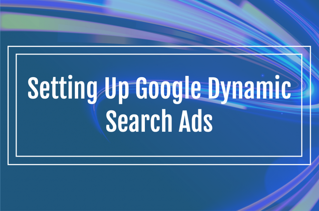 Setting up Dynamic Search Ads Campaigns