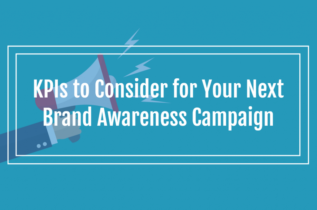KPIs to Consider for Your Next Brand Awareness Campaign