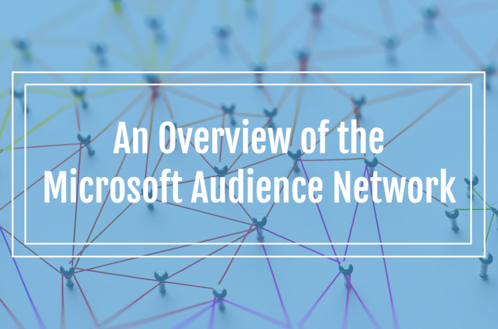 An Overview of the Microsoft Audience Network