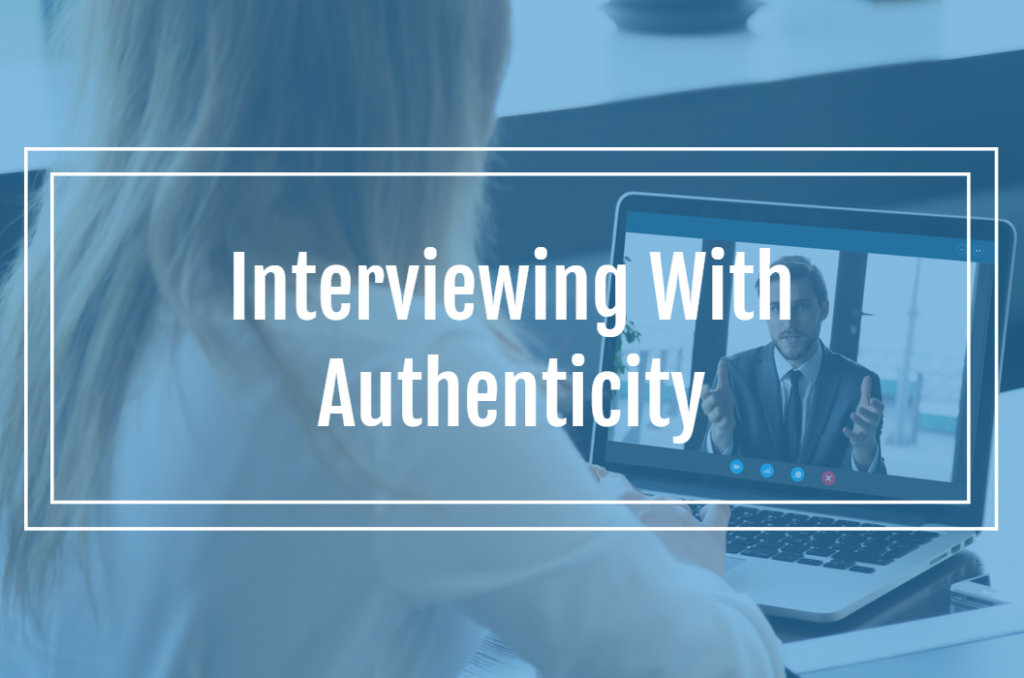 Interviewing with Authenticity
