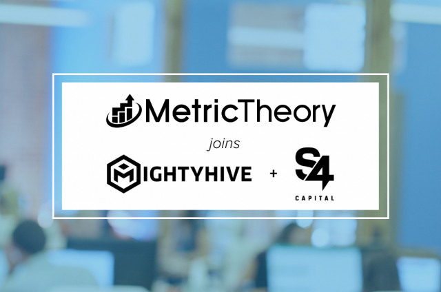 Metric Theory has merged with MightyHive and S4Capital