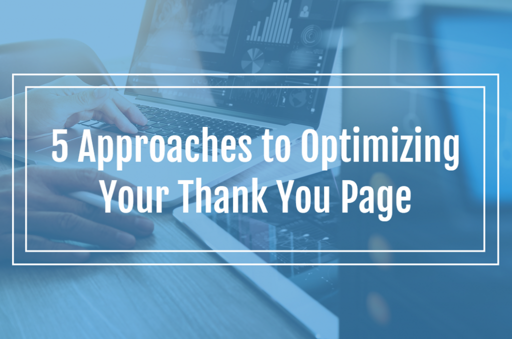 5 Approaches to Optimizing Your Thank You Page