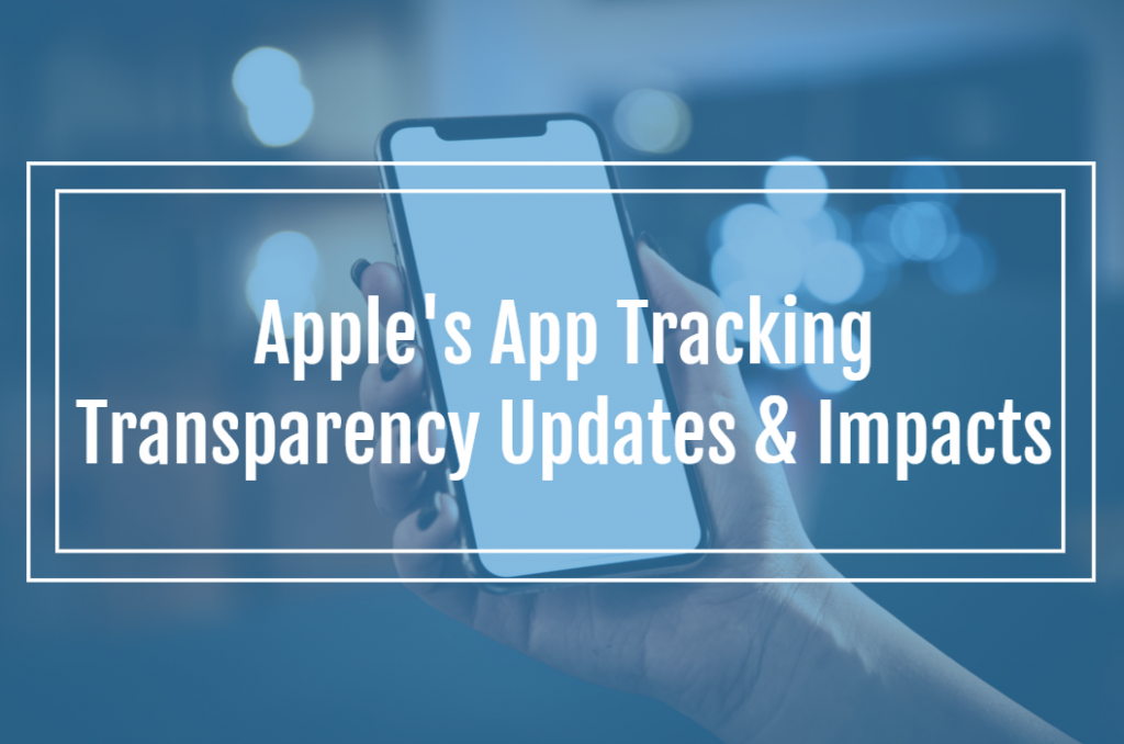 Apple's App Tracking Transparency Updates & Impact
